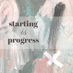 starting is progress